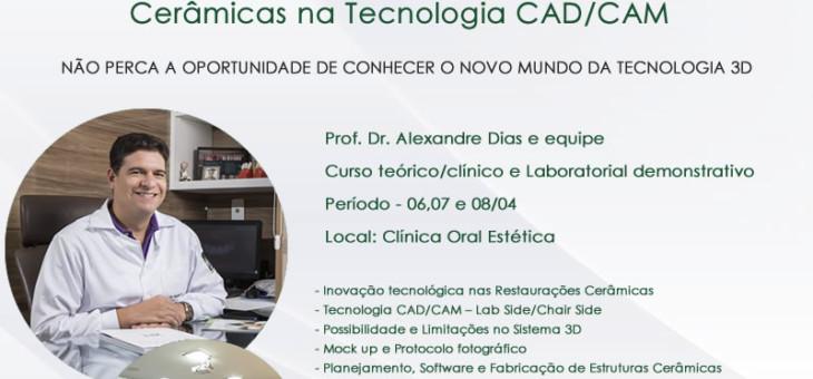 06 à 08 de Abril – Curso de Imersão em Restaurações  Cerâmicas na Tecnologia CAD/CAM
